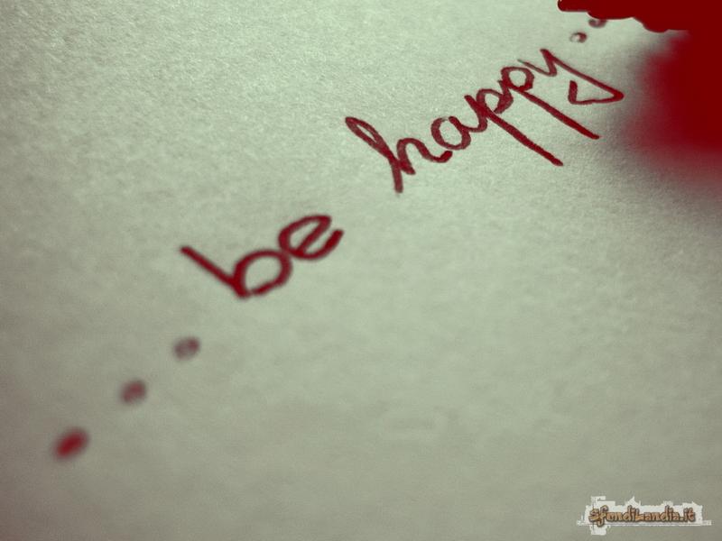 ...Be Happy!
