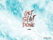 Sfondo: Get Shit Done